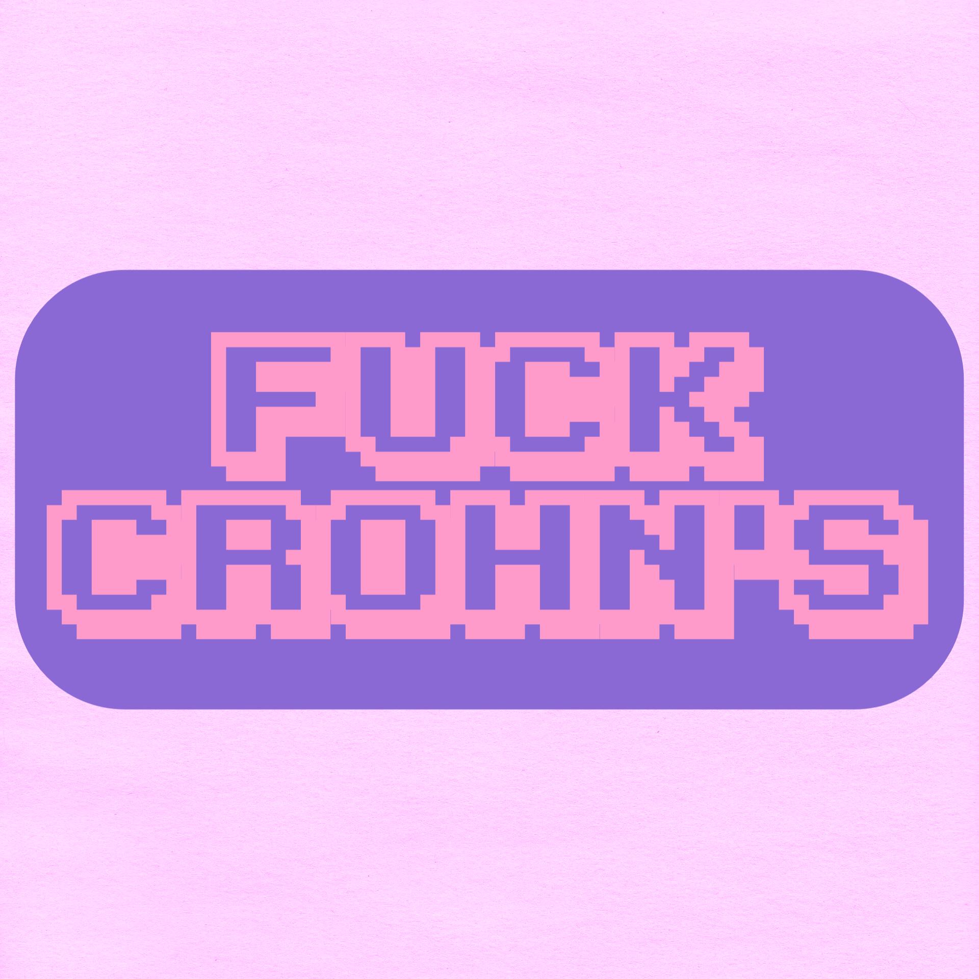 "Vinyl sticker that says ""fuck Crohn's"""